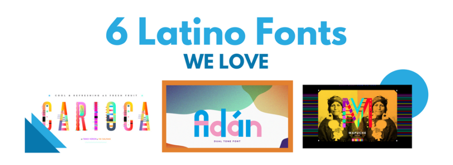 "blue text on a white background that reads ""6 latino fonts we love"" with three images of said fonts below, decorated with blue, dark blue, and orange shapes"