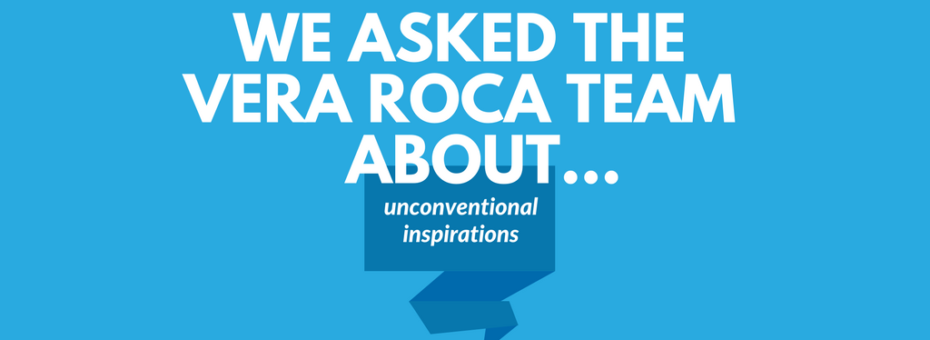 "image of a blue background. on it is the text ""we asked the vera roca team about..."" and a dark blue balloon below it with white text that reads ""unconventional inspirations""."